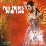 """CD """"Pan Flutes with Love"""""""